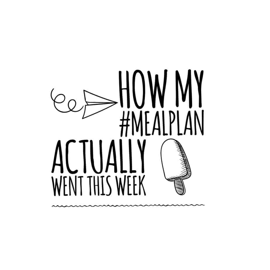 How my #mealplan actually went this week (August 5-11, 2018)