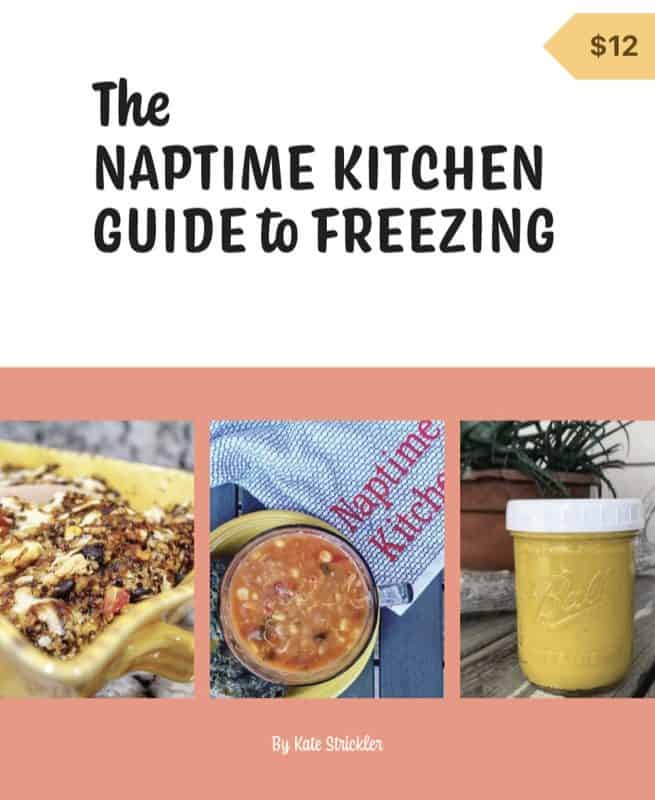 The Naptime Kitchen Guide to Freezing