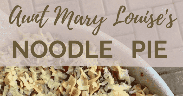 Aunt Mary Louise's Noodle Pie